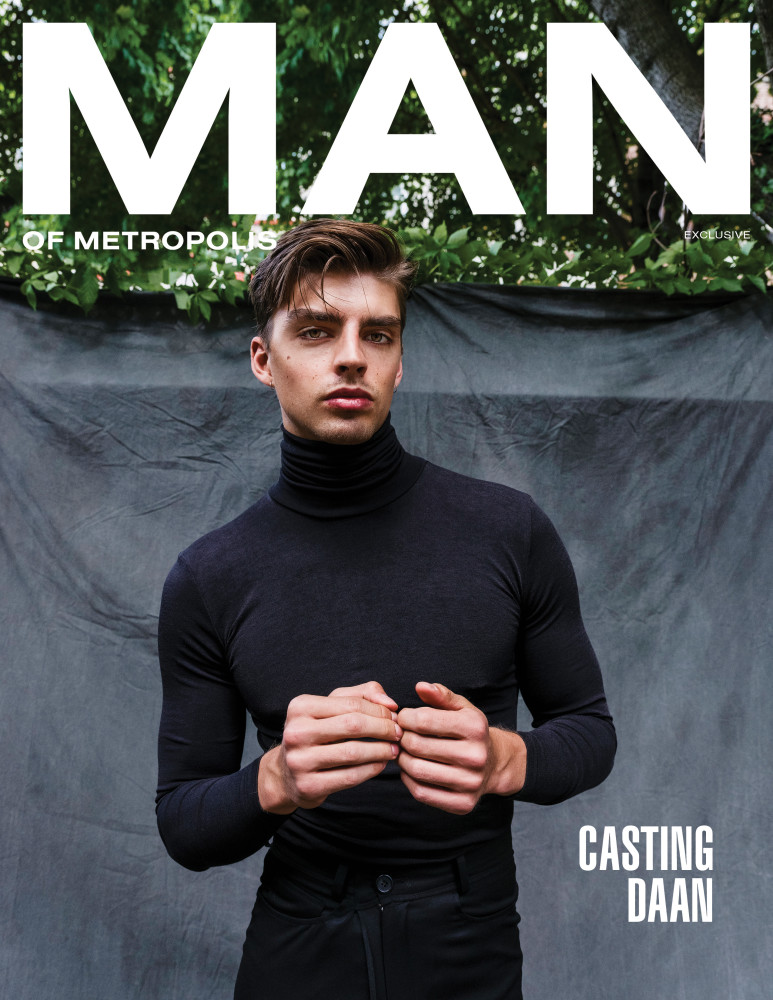 Daan for the COVER STORY!!! Man of Metropolis Magazine is OUT NOW!!!